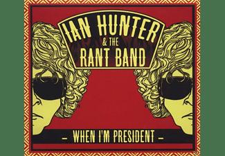 Ian & The Rant Band Hunter - When I'm President  - (CD)