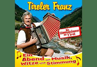 Tiroler Franz - Ein Abend Mit Musik,Witze Und Stimmung  - (CD)