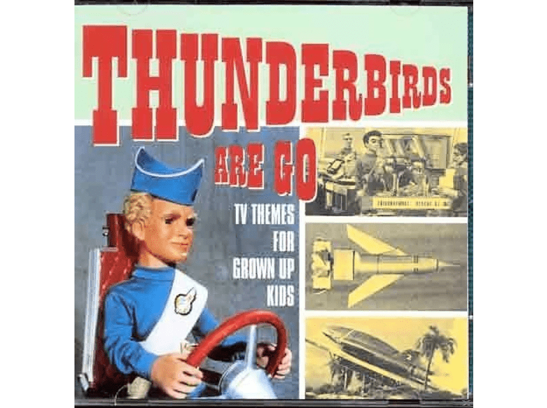 VARIOUS - Thunderbirds Are Go - Tv Themes For Grown Up Kids [CD]