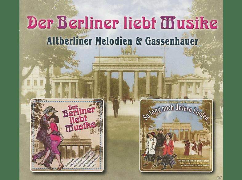 Altberliner Melodien Und Gassenhauer - Der Berliner Liebt Musike [CD]