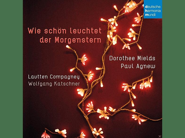 Paul Agnew, Dorothee Mields, Lautten Compagney - Wie Schön Leuchtet Der Morgenstern [CD]