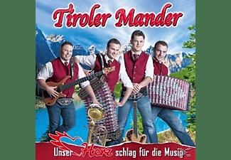 Tiroler Mander - Unser Herz schlag für die Musig  - (CD)