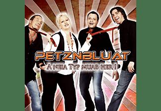 Petznbluat - A Neia Typ Muaß Her!  - (CD)