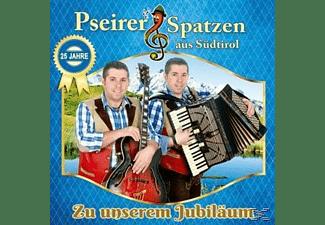 Pseirer Spatzen - Zu unserem Jubiläum-25 Jahre  - (CD)