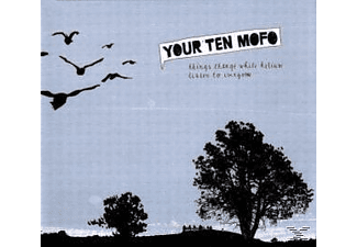 Your Ten Mofo - THINGS CHANGE WHILE HELIUM LISTEN TO EVERYONE  - (CD)
