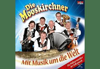 Die Mooskirchner - Mit Musik um die Welt  - (CD)