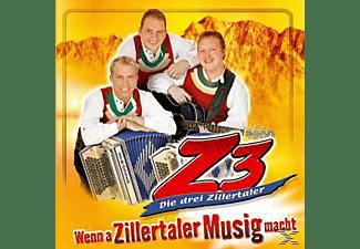 Die Z3-drei Zillertaler - Wenn a Zillertaler Musig macht  - (CD)