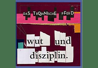 Das Trojanische Pferd - Wut Und Disziplin  - (CD)