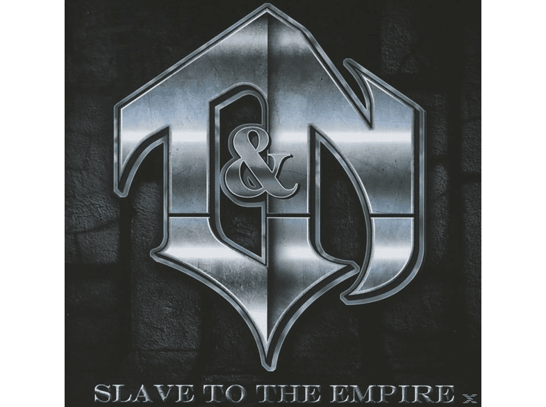 T&N - Slave To The Empire [CD]