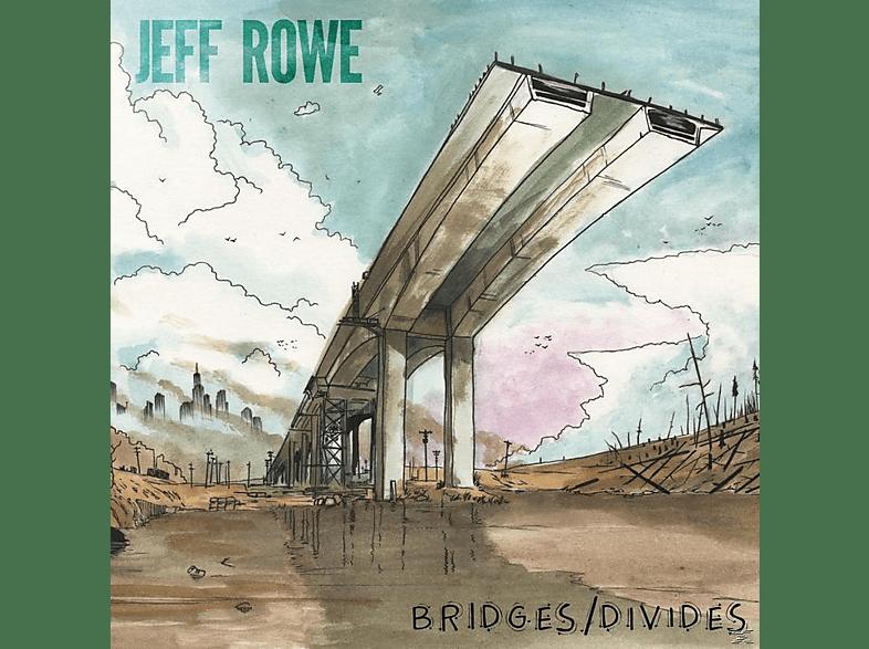 Jeff Rowe - Bridges/Divides [CD]