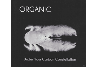 Organic - Under Your Carbon Constellation - (CD)