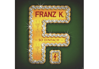 FRANZ K. - ...So Einfach...  - (CD)