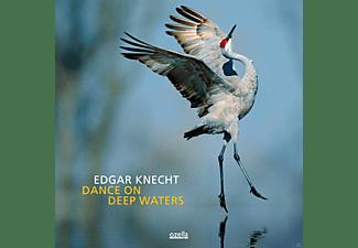 Edgar Knecht - Dance On Deep Waters  - (CD)
