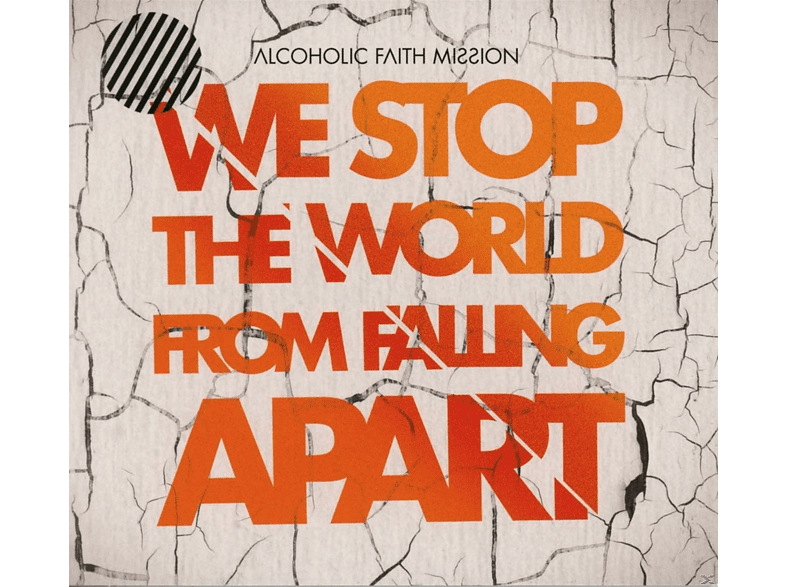 Alcoholic Faith Mission - We Stop The World From Falling Apart [CD]