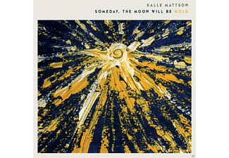 Kalle Mattson - Someday The Moon Will Be Gold - (CD)