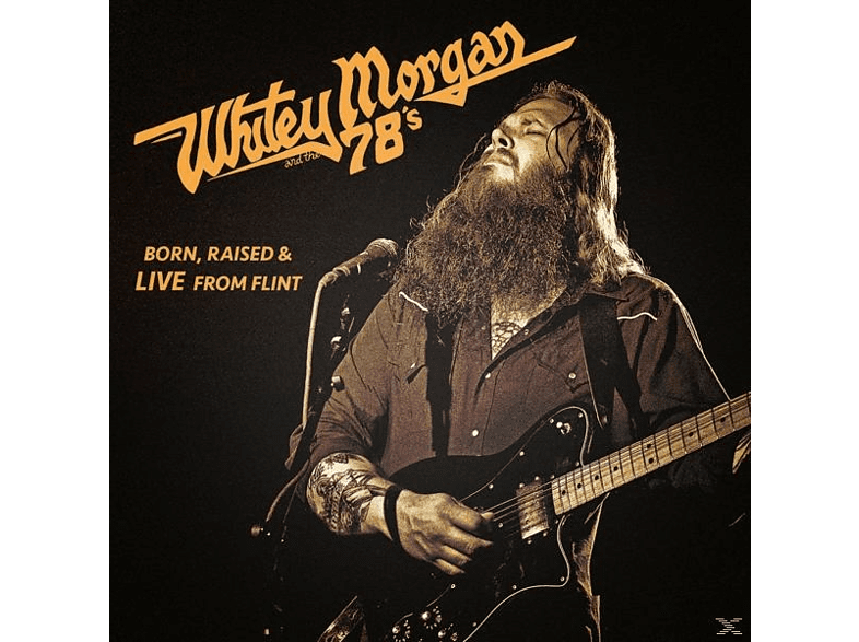 Whitey Morgan And The 78' - Born, Raised & Live From Flint [CD]
