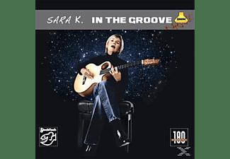 Sara K. - In The Groove  - (Vinyl)