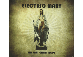 Electric Mary - The Last Great Hope  - (CD)