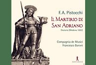 Gianluca Ferrarini, Alessandro Carmigiani, Patrizia Vaccari, Sergio Foresti, Compagnia De Musici - Il Martirio di San Adriano [CD]