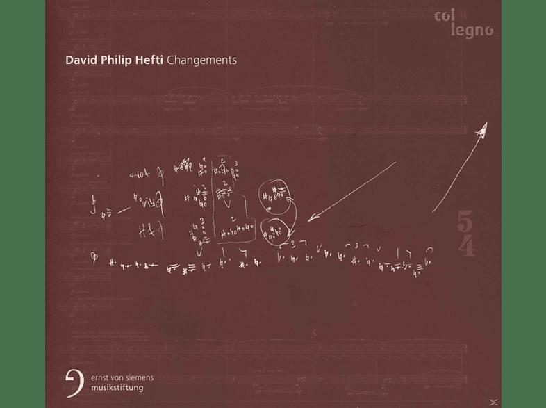 David Philip Hefti, Thomas Grossenbacher, Ensemble Modern, ORF Radio-Sinfonieorchester Wien, Deutsches Sinfonieorchester Berlin, Deutsche Radio Philharmonie Saarbrücken Kaiserslautern - Changements [CD]