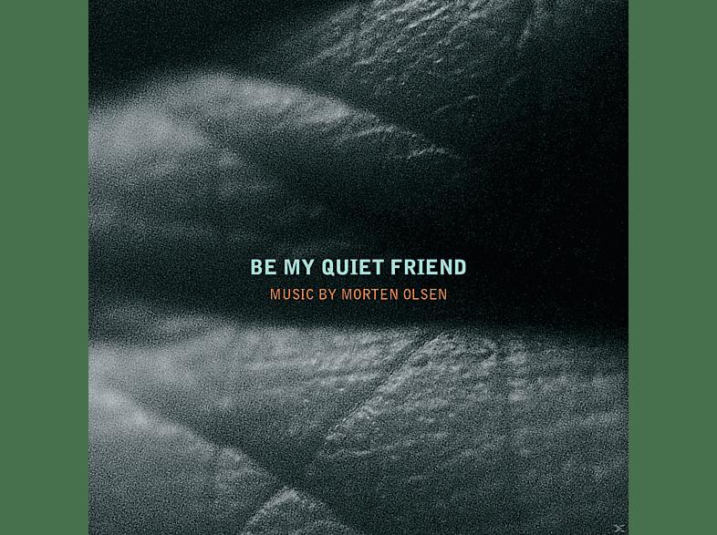 Morten Olsen - Be My Quiet Friend [CD]