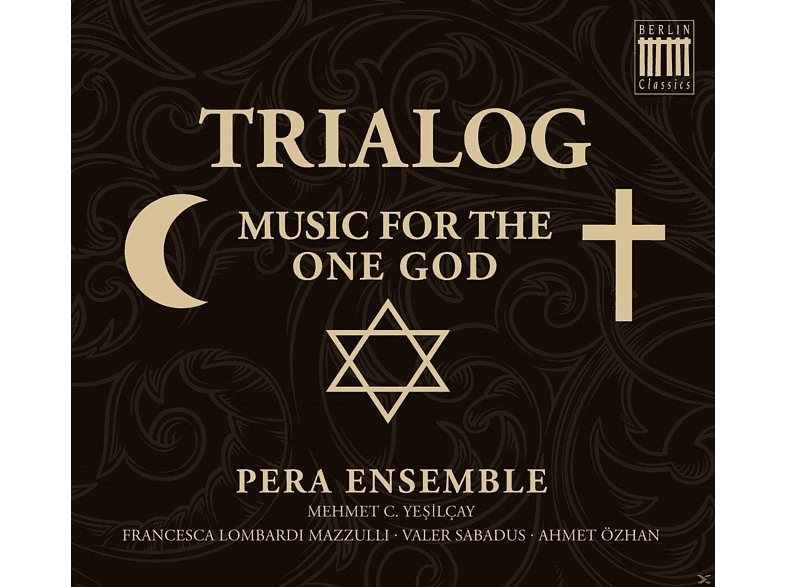Pera Ensemble - Trialog - Music For The One God [CD]