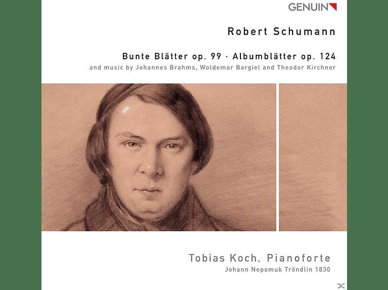 Robert Schumann, Johannes Brahms, Waldemar Bargiel, Theodor Kirchner (1823-1903), Tobias Koch - Klavierwerke Von Schumann, Brahms, Kirchner, Bargiel [CD]