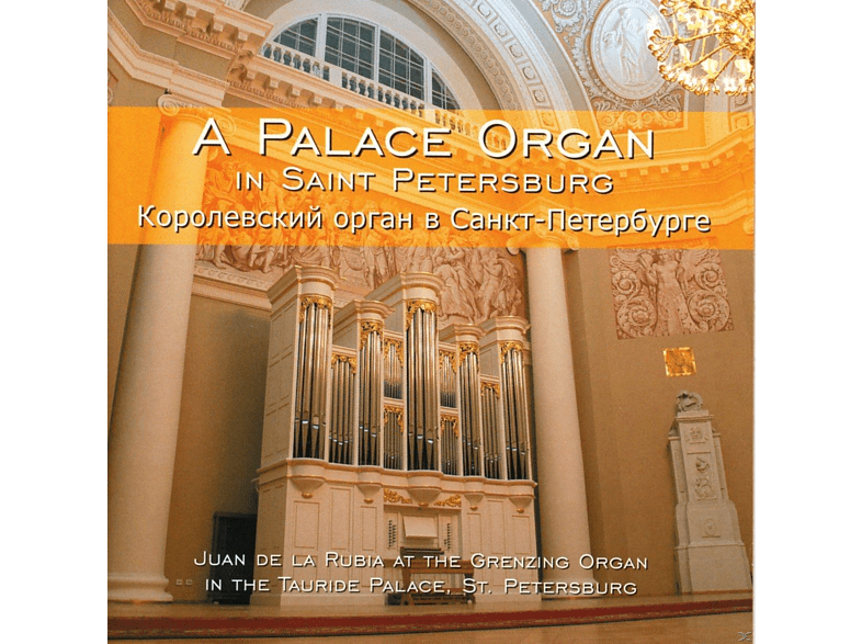 Juan De la Rubia - A Palace Organ In Saint Petersburg [CD]