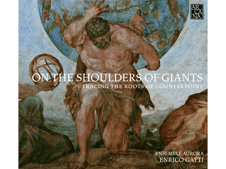 Ensemble Aurora, Gatti Enrico - On The Shoulders Of Giants - Tracing The Roots Of Counterpoint [CD]