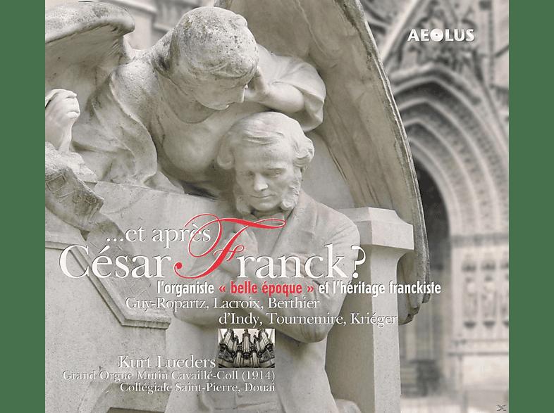 Kurt Lüders - Et Après Cesar Franck?-Orgelmusik Der Belle Epoque [SACD Hybrid]