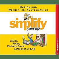 Simplify your Life - Küche, Keller, Kleiderschrank entspannt im Griff - (CD)