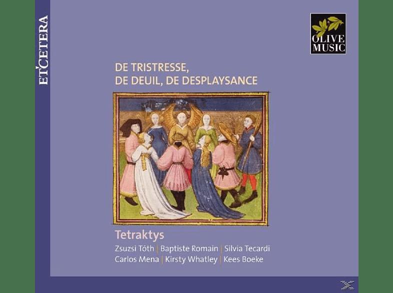 Tetraktys - De Tristesse/De Deuil/De Desplaysance [CD]
