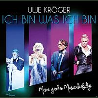 Uwe Kröger - Ich Bin Was Ich Bin - Meine Großen Musicalerfolge [CD]