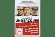 GUENTER WALLRAFF UNDERCOVER - WO ARBEIT WEHTUT [DVD]