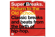 VARIOUS - Super Breaks. Return To The Old School. Classic Breaks And Beats From The Birth Of Hip-Hop. [Vinyl]