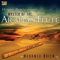 Mohamed Naiem - Hossam Ramzy Presents...Master Of The Arabian Flut [CD]