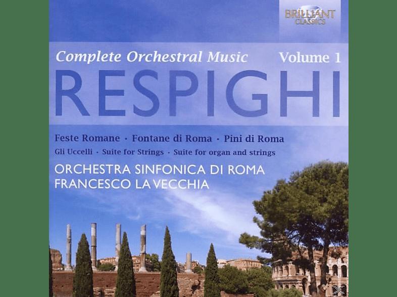 Orchestra Sinfonia Di Roma, Francesco La Vecchia, Francesco Orchestra Sinfonia Di Roma/la Vecchia - Respighi: Orchsterwerke Vol.1 [CD]