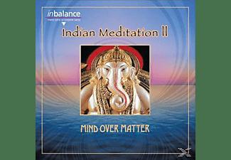 Mind Over Matter - Indian Meditation Ii  - (CD)