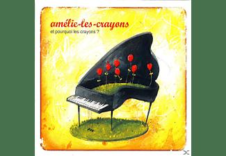 Amélie-Les-Crayons - Et Pourquoi Les Crayons  - (CD)