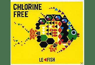 Chlorine Free - Le Fish  - (CD)