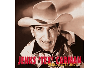 "Jenks ""tex"" Carman - The Old Guitar And Me - (CD)"