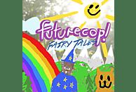 Futurecop! - Fairy Tales [CD]