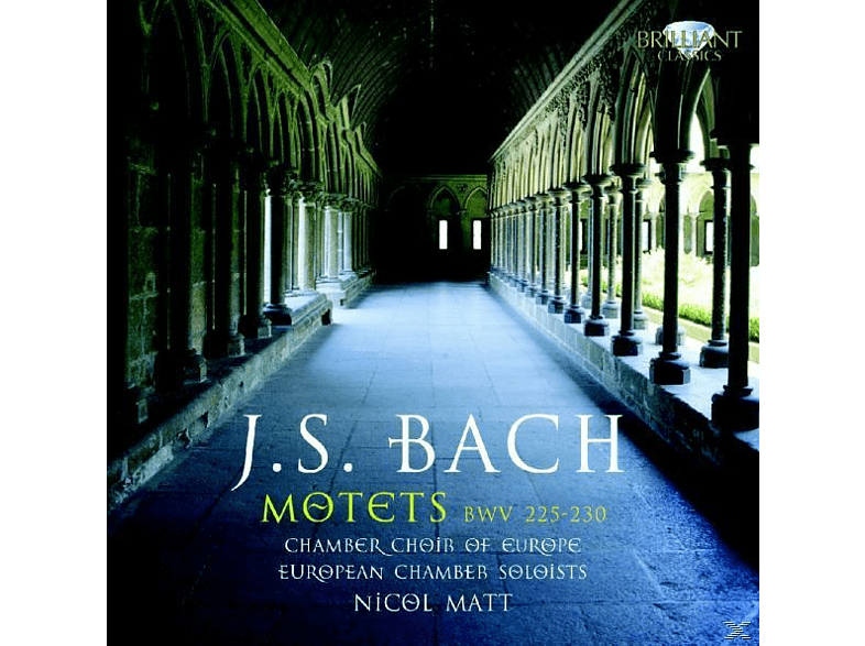 Chamber Choir Of Europe, Nicol Matt, European Chamber Soloists, N. Chamber Choir Of Eu/eu Chamber Soloists/matt - Bach: Motetten Bwv 225-230 [CD]