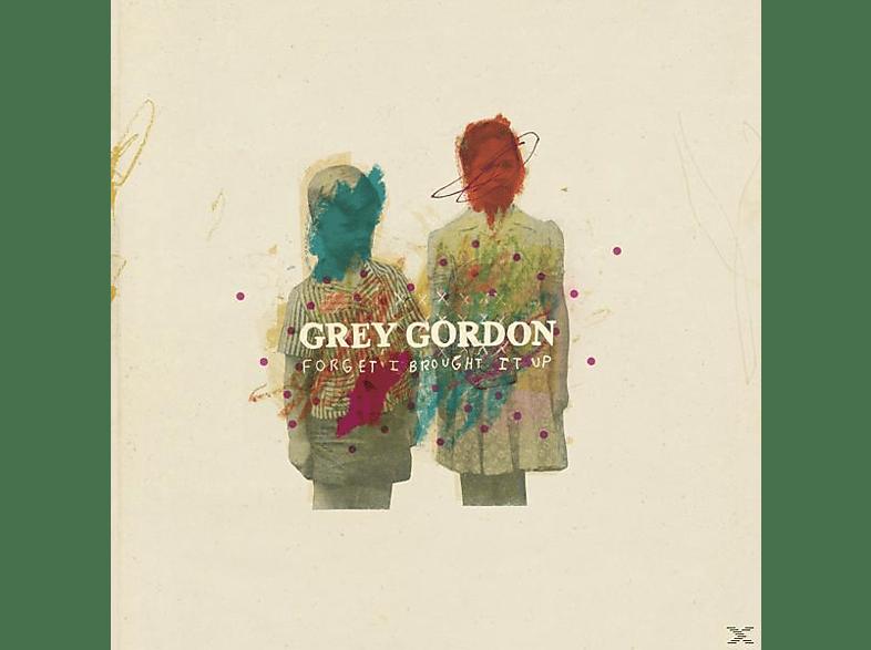 Grey Gordon - FORGET I BROUGHT IT UP [Vinyl]