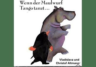 Vladislava Altmann, Christof Altmann - Wenn Der Maulwurf Tango Tanzt...  - (CD)