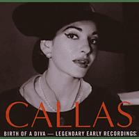 Maria Callas - Callas-Birth Of A Diva [CD]