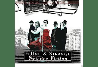 Feline & Strange - Science Fiction (A Space Opera)  - (CD)