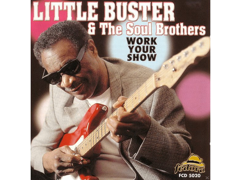 Little Buster, Soul Brothers - Work Your Show [CD]