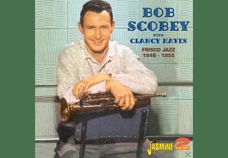 BOB W. CLANCEY HAYES Scobey, Scobey, Bob / Hayes, Clancy - Frisco Jazz 1948-1955  - (CD)