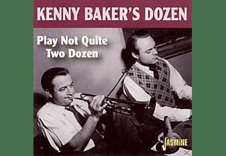 Kenny's Dozen Baker - PLAY NOT QUITE TWO DOZEN  - (CD)